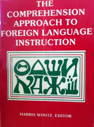 9780883771815: The Comprehension Approach to Foreign Language Instruction