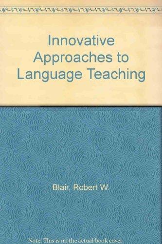 Innovative Approaches to Language Teaching: Blair, Robert W.