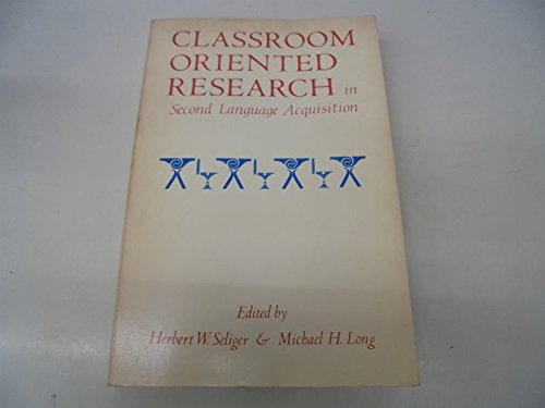 9780883772676: Classroom Oriented Research in Second Language Acquisition: Seliger:Classrm Orient Resea Sec