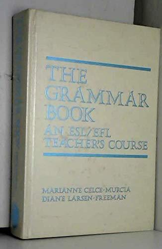 The Grammar Book: An ESL/EFL Teacher's Course: Marianne Celce-Murcia, Diane