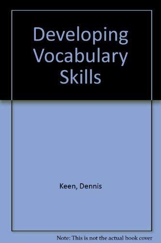 Developing Vocabulary Skills: Keen, Dennis