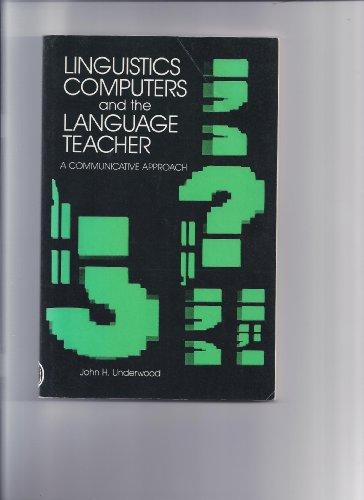 9780883774700: Linguistics, Computers, and the Language Teacher: A Communicative Approach