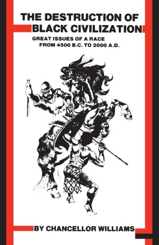 9780883780305: Destruction of Black Civilization: Great Issues of a Race from 4500 B.C. to 2000 A.D.