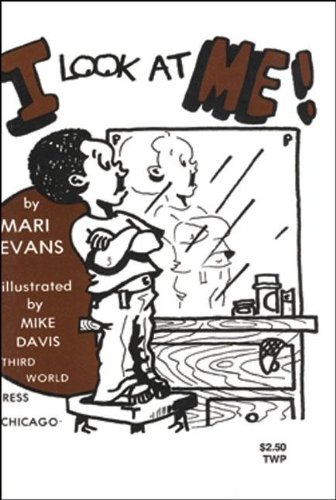 I Look at Me! (9780883780381) by Mari Evans