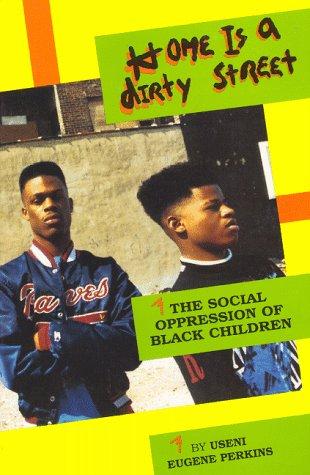 Home is a Dirty Street: The Social: Useni E. Perkins;