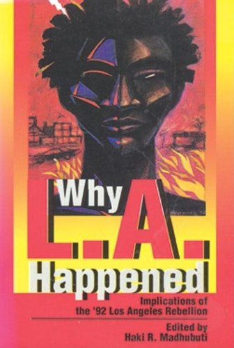Why L.A. Happened: Implications of the '92: Madhubuti, Haki R.