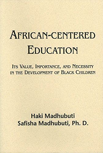 9780883781517: African-Centered Education: Its Value, Importance, and Necessity in the Development of Black Children