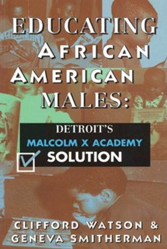 9780883781579: Educating African American Males: Detroit's Malcolm X Academy Solution