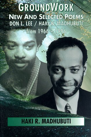 9780883781739: Groundwork: New and Selected Poems, Don L. Lee/Haki R. Madhubuti from 1966-1996