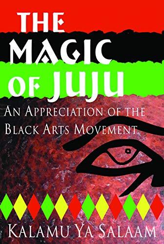 9780883781968: The Magic of JuJu: An Appreciation of the Black Arts Movement