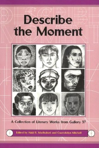 Describe the Moment: A Collection of Literary: Madhubuti, Haki R