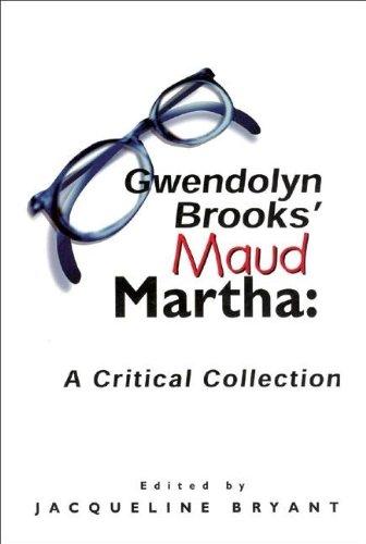 Gwendolyn Brooks Maud Martha: A Critical Collection