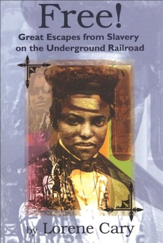 9780883782682: Free!: Great Escapes from Slavery on the Underground Railroad