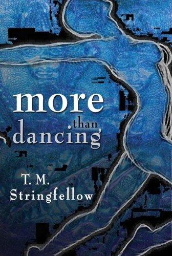 More Than Dancing: T M Stringfellow