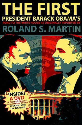 9780883783160: The First: President Barack Obama's Road to the White House as Originally Reported by Roland S. Martin