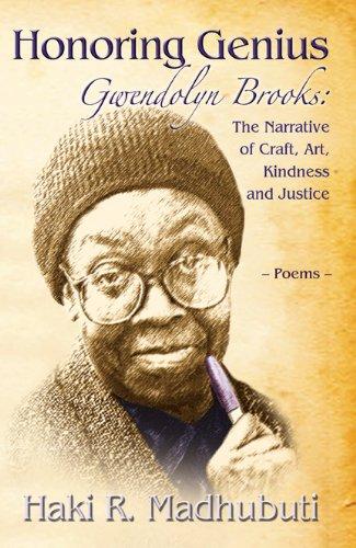 Honoring Genius: Gwendolyn Brooks: The Narrative of: Madhubuti, Haki R