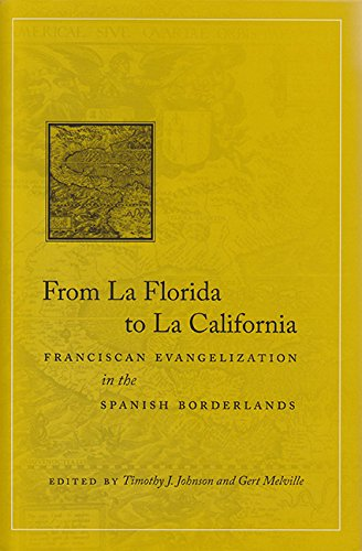 9780883820681: From La Florida to La California: Franciscan Evangelization in the Spanish Borderlands