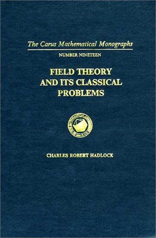 9780883850206: Field Theory and Its Classical Problems (Carus Mathematical Monographs ; No. 19)
