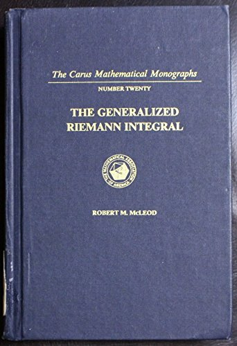 9780883850213: Generalized Riemann Integral (Carus Mathematical Monographs)