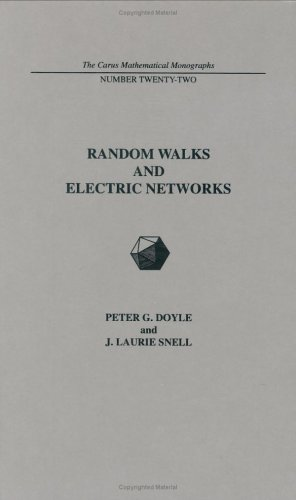 Random Walks and Electric Networks (Carus Mathematical Monographs): Doyle, Peter G.; Snell, Laurie