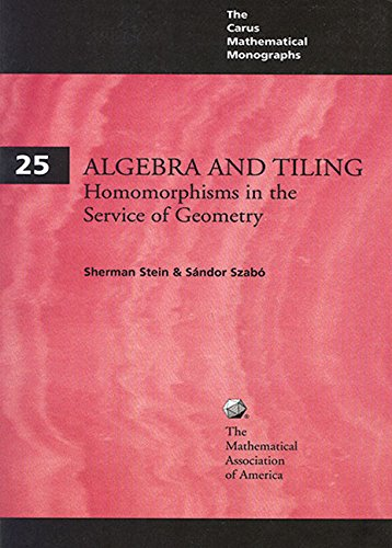 9780883850282: Algebra and Tiling: Homomorphisms in the Service of Geometry