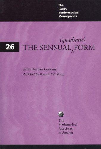 The Sensual (Quadratic) Form (Carus Mathematical Monographs): John Horton Conway
