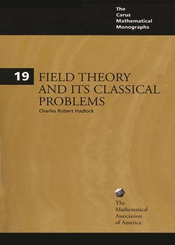 9780883850329: Field Theory and Its Classical Problems (Carus Mathematical Monographs ; No. 19) (Mathematical Association of America Textbooks)