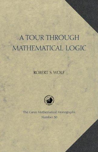 9780883850367: A Tour Through Mathematical Logic (Carus Mathematical Monographs)