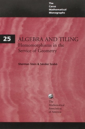 9780883850411: Algebra and Tiling: Homomorphisms in the Service of Geometry