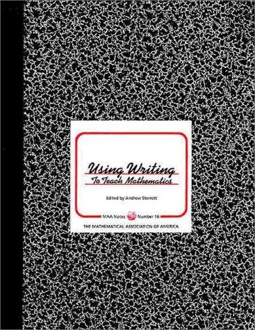 9780883850664: Using Writing to Teach Mathematics (Maa Notes)