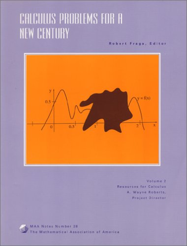 9780883850848: Calculus Problems for a New Century (Resources for Calculus Collection)