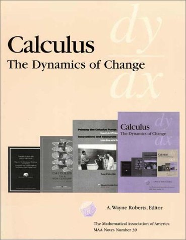 9780883850985: Calculus: The Dynamics of Change (M A A NOTES)