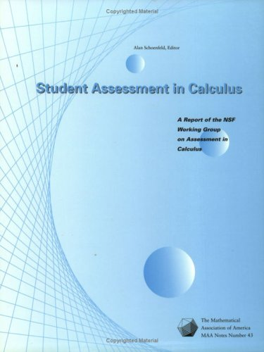 9780883851524: Student Assessment in Calculus: A Report of the Nsf Working Group on Assessment in Calculus (M a a Notes)