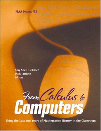9780883851784: From Calculus to Computers: Using the Last 200 Years of Mathematics History in the Classroom (Mathematical Association of America Notes)