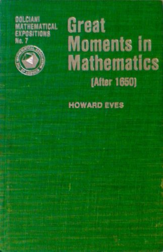 9780883853078: Great Moments in Mathematics After 1650 (DOLCIANI MATHEMATICAL EXPOSITIONS)