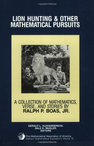 9780883853238: Lion Hunting and Other Mathematical Pursuits: A Collection of Mathematics, Verse, and Stories by the Late Ralph P. Boas, Jr