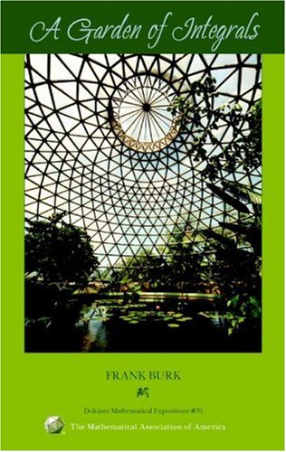 9780883853375: A Garden of Integrals (Dolciani Mathematical Expositions)