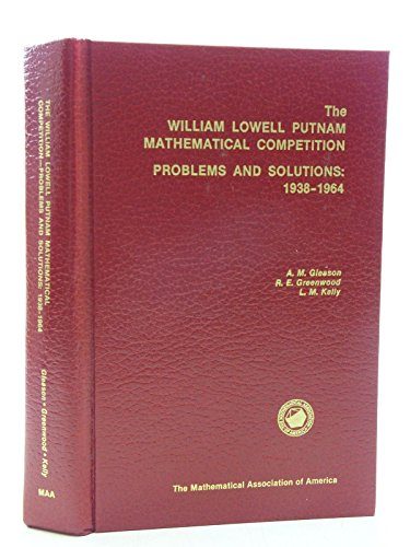 9780883854280: William Lowell Putnam Mathematical Competition Problems and Solutions: 1938-1964