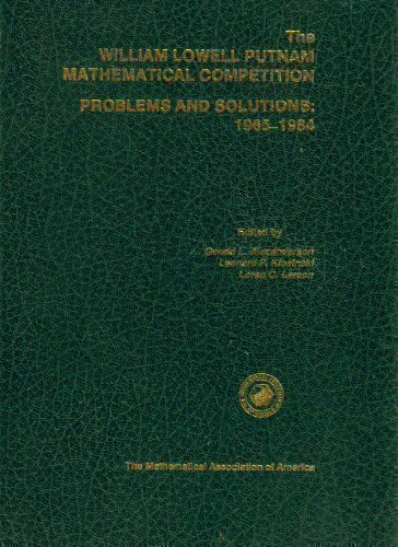 9780883854419: The William Lowell Putnam Mathematical Competition: Problems and Solutions: 1965-1984