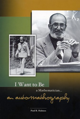 9780883854457: I Want to Be a Mathematician: An Automathography in Three Parts (Maa Spectrum Series)