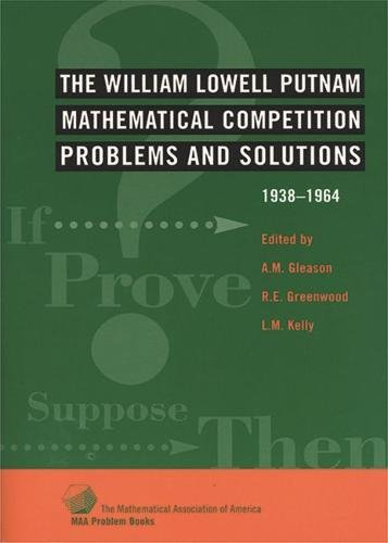 9780883854624: William Lowell Putnam Mathematical Competition: Problems & Solutions: 1938-1964