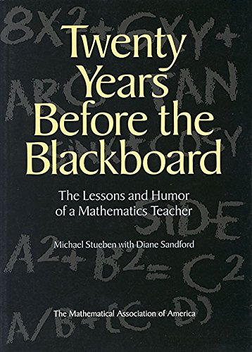9780883855256: Twenty Years Before the Blackboard: The Lessons and Humor of a Mathematics Teacher (Spectrum)