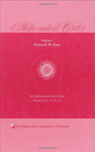 9780883855423: Mathematical Circles: Volume 1, Quadrants I, II, III, IV: Quadrants I, II, III, IV v. 1 (Mathematical Association of America)