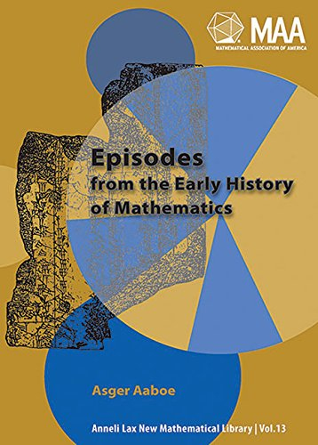 9780883856130: Episodes from the Early History of Mathematics (Anneli Lax New Mathematical Library)