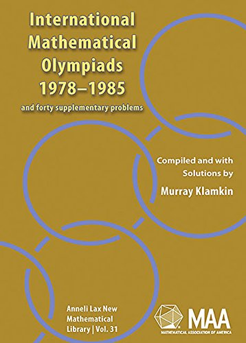 9780883856314: International Mathematical Olympiads 1978-1985 and Forty Supplementary Problems (New Mathematical Library)