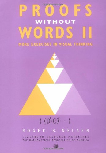 9780883857212: Proofs Without Words II: More Exercises in Visual Thinking (Classroom Resource Materials) (v. 2)