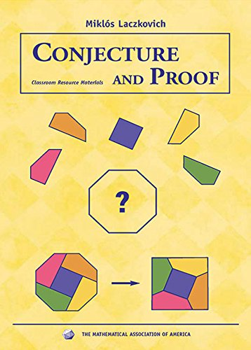 Conjecture and Proof (Classroom Resource Materials): Laczkovich, Miklós