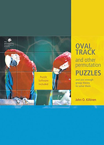 9780883857250: Oval Track and Other Permutation Puzzles: And Just Enough Group Theory to Solve Them (Classroom Resource Materials)