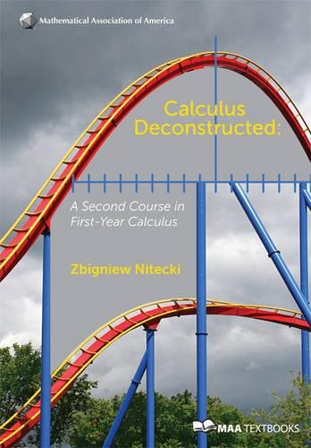 9780883857564: Calculus Deconstructed: A Second Course in First-Year Calculus (Mathematical Association of America Textbooks)