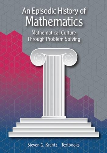 9780883857663: An Episodic History of Mathematics: Mathematical Culture through Problem Solving (Maa Textbook) (Mathematical Association of America Textbooks)